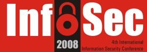 InfoSec 2008 – 4th International Conference on Information Security, co-hosted by National Response Center for Cyber Crimes (NR3C), Islamabad, Pakistan.